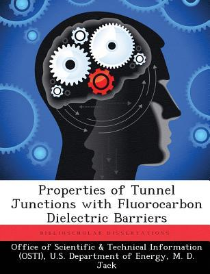Properties of Tunnel Junctions with Fluorocarbon Dielectric Barriers  by  M.D. Jack