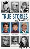 True Stories - We Made Up