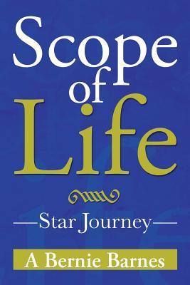 Scope of Life: Star Journey A. Bernie Barnes