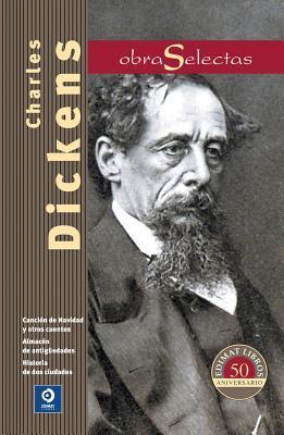 Charles Dickens: Canción de Navidad y otros cuentos / Almacén de Antigüedades / Historia de dos ciudades