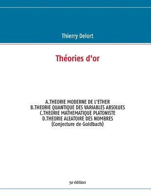 Theories DOr 5e Edition  by  Thierry Delort