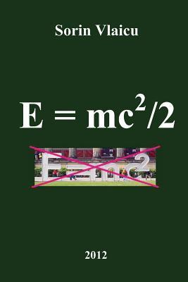 E = Mc2/2 Sorin Vlaicu