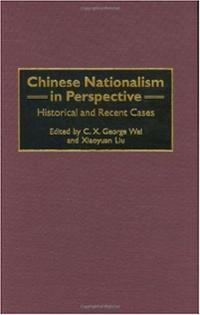 Chinese Nationalism in Perspective: Historical and Recent Cases C. X. George Wei