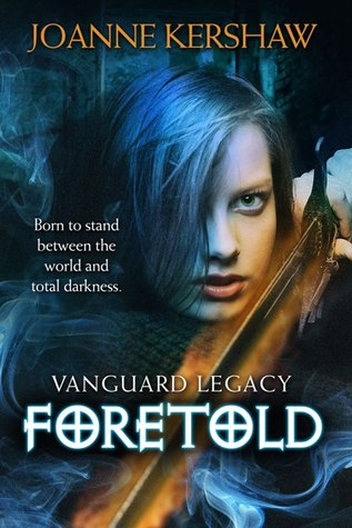Foretold (Vanguard Legacy, #1)