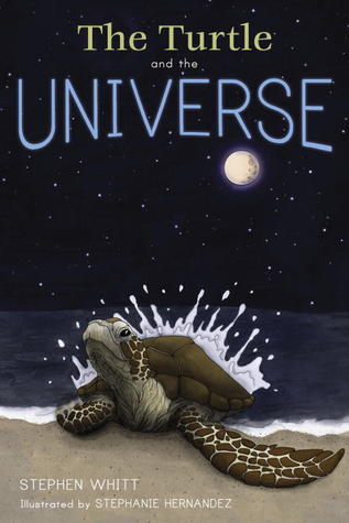 The Turtle and the Universe Stephen Whitt