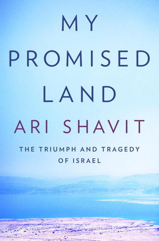 My Promised Land: The Triumph and Tragedy of Israel