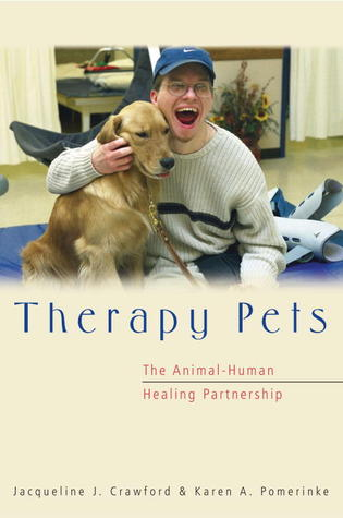Therapy Pets: The Animal-Human Healing Partnership  by  Jacqueline J. Crawford