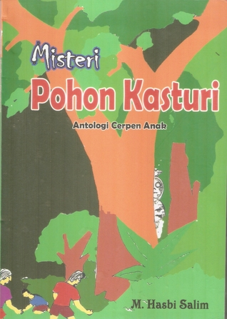 Misteri Pohon Kasturi: Antologi Cerpen Anak by M. Hasbi Salim