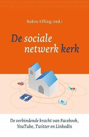 De sociale netwerkkerk Robin Effing