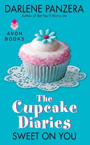 Sweet On You (The Cupcake Diaries, #1) Darlene Panzera