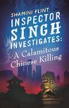 A Calamitous Chinese Killing by Shamini Flint