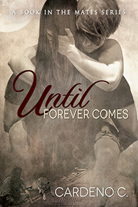 Until Forever Comes (Mates, #2)