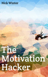 The Motivation Hacker