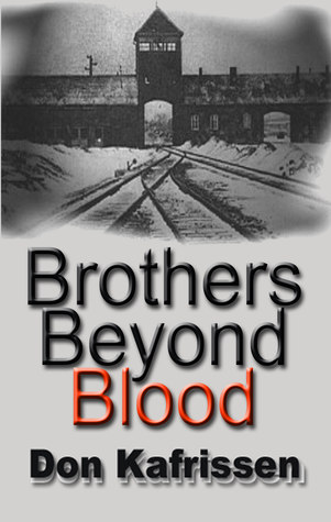 Brothers Beyond Blood by Don Kafrissen . A book review
