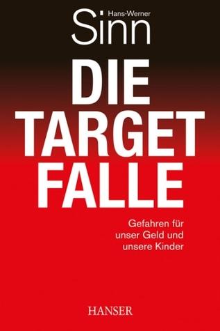 Die Target-Falle: Gefahren für unser Geld und unsere Kinder  by  Hans-Werner Sinn