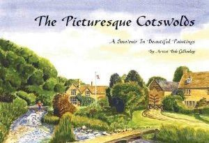 The Picturesque Cotswolds A Souvenir In Beautiful Paintings By Artist Bob Gilhooley Nicholas Reardon