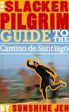 The Slacker Pilgrim Guide to Camino de Santiago
