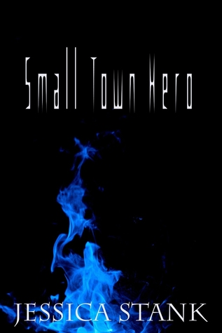Small Town Hero  by  Jessica Stank