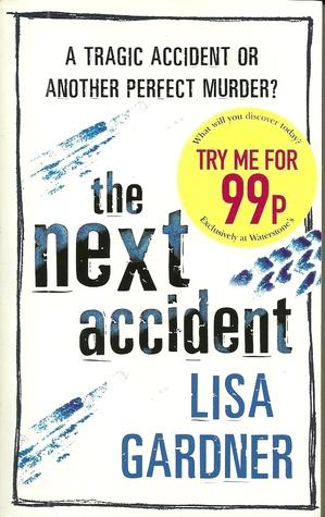 The Next Accident (Quincy & Rainie, #3) Lisa Gardner