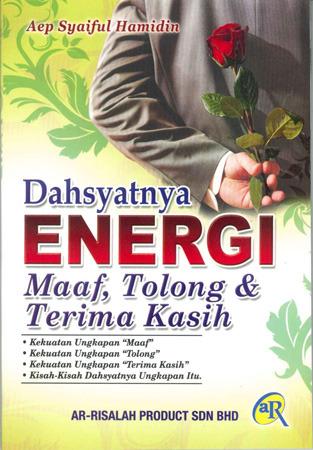 Dahsyatnya Energi Maaf, Tolong & Terima Kasih  by  Aep Syaiful Hamidin