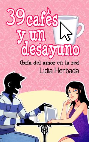 39 cafés y un desayuno - Lidia Herbada