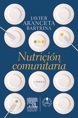 Nutricion Comunitaria + Studentconsult En Espanol  by  Javier Aranceta Bartrina