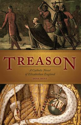 Treason: A Catholic Novel of Elizabethan England