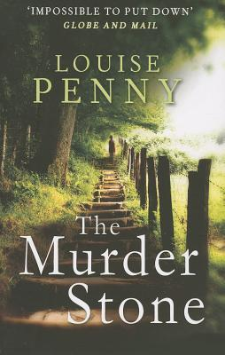 The Murder Stone (Chief Inspector Armand Gamache #4)