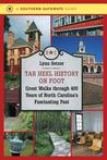 Tar Heel History on Foot: Great Walks Through 400 Years of North Carolina's Fascinating Past
