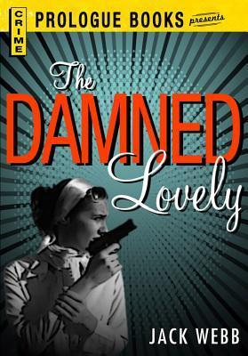 The Damned Lovely Jack Webb [John Alfred Webb]