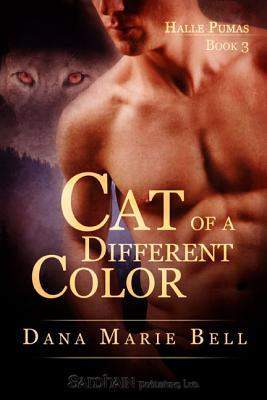 Cat Of A Different Color (Halle Pumas, #3)  by  Dana Marie Bell
