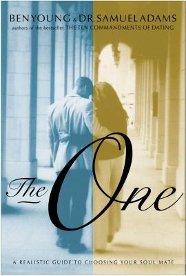 The One: A Realistic Guide to Choosing Your Soul Mate Ben Young