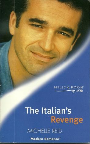 The Italians Revenge  by  Michelle Reid