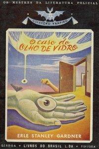 O Caso do Olho de Vidro  by  Erle Stanley Gardner