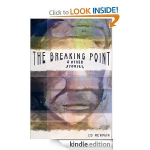 The Breaking Point and Other Stories Ed  Newman