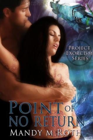 Point of No Return: Project Exorcism, Book 3 Mandy M. Roth