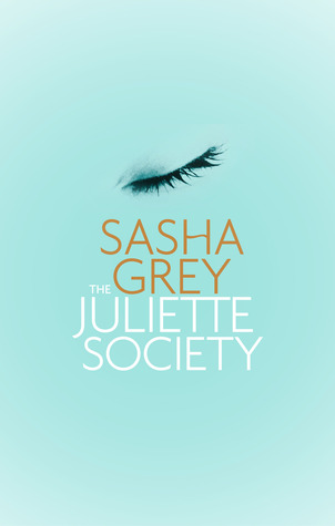 Reseña: The Juliette Society - Sasha Grey