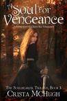 A Soul For Vengeance (Soulbearer, #3)