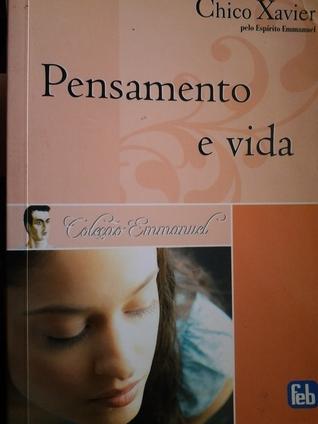Pensamento e vida  by  Francisco Cândido Xavier