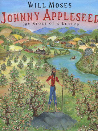 Johnny Appleseed: Story of a Legend, The by Will Moses