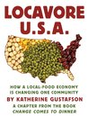 Locavore U.S.A.: How a Local-Food Economy is Changing One Community - A Chapter from the Book Change Comes to Dinner