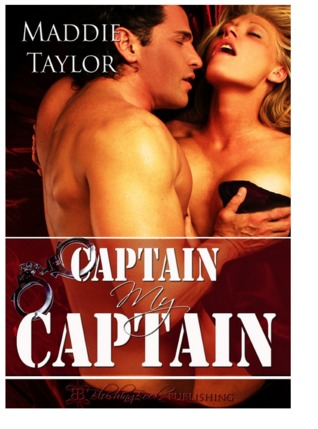 Captain, My Captain (Club Decadence, #1) by Maddie Taylor