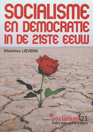 Socialisme en democratie in de 21ste eeuw Matthias Lievens