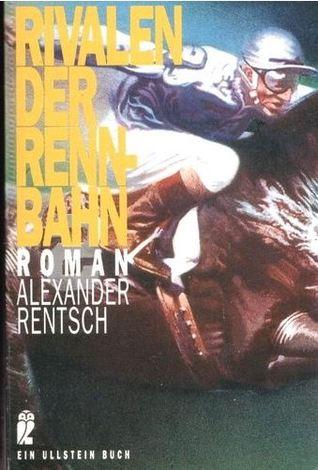 Rivalen der Rennbahn  by  Alexander Rentsch