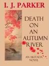 Death on an Autumn River (Sugawara Akitada #9)