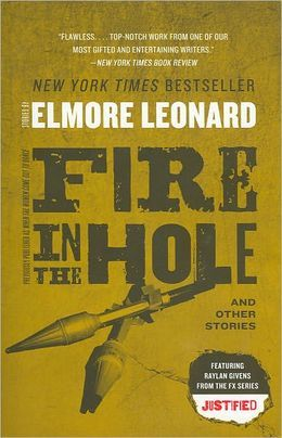 Fire in the Hole by Elmore Leonard