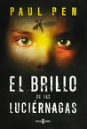 El brillo de las luciérnagas by Paul Pen