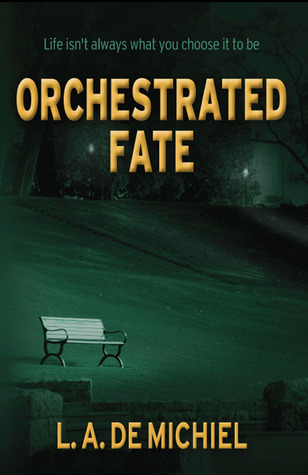 Orchestrated Fate L.A. De Michiel