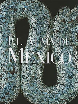 El alma de México  by  Carlos Fuentes