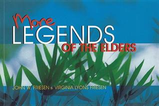 More Legends of the Elders John W. Friesen